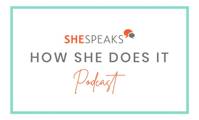 Podcast Launch: SheSpeaks How She Does It
